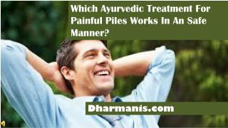 Which Ayurvedic Treatment For Painful Piles Works In An Safe