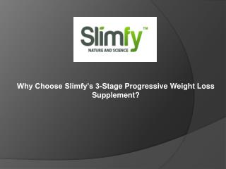 Why Choose Slimfy's 3-Stage Progressive Weight Loss Suppleme
