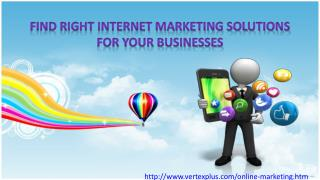 Find Right Internet Marketing Solutions for your Businesses