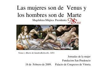 Las mujeres son de  Venus y  los hombres son de  Marte Magdalena M gica  Presidenta