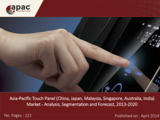 Asia-Pacific Touch Panel Market Forecast, 2013 – 2020