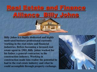Billy Johns - Dedicated Real Estate and Finance Professional