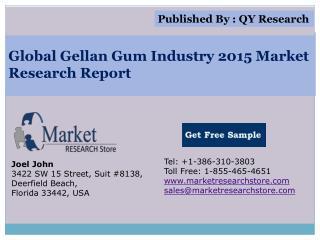 Global Gellan Gum Industry 2015 Market Analysis Survey Resea