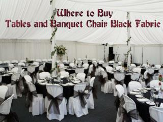 Where to Buy Tables and Banquet Chair Black Fabric