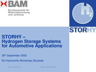 STORHY    Hydrogen Storage Systems for Automotive Applications   26th September 2005  EU-HarmonHy Workshop; Brussels