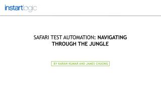 Instart Logic Safari Test Automation: Navigating Through the