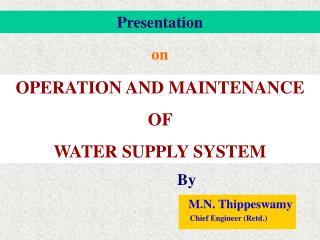 M.N. Thippeswamy     Chief Engineer Retd.