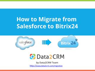 Salesforce to Bitrix24: Flawless CRM Migration