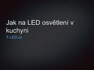 LED osv?tlen� kuchy?sk� linky