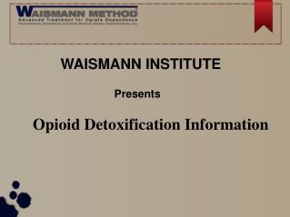 Opioid Detoxification Information