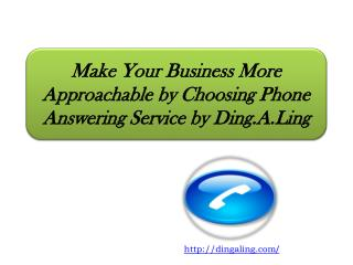 Make Your Business More Approachable by Choosing Phone Answe