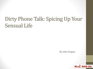 Dirty Phone Talk - Spicing Up Your Sensual Life
