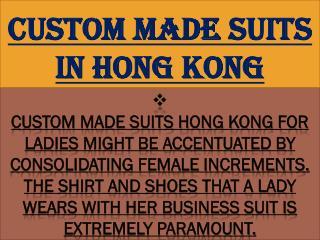 Custom Made Suits in Hong Kong
