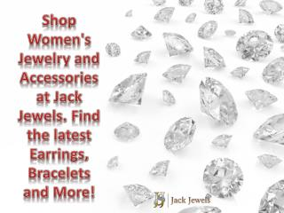 Shop Women's Jewelry and Accessories at Jack Jewels. Find th