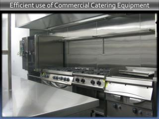 Efficient use ofCommercial Catering Equipment