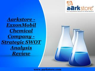 Aarkstore - ExxonMobil Chemical Company - Strategic SWOT Ana