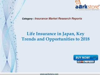 Aarkstore - Life Insurance in Japan, Key Trends and Opportun