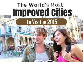 The World's Most Improved Cities to Visit in 2015