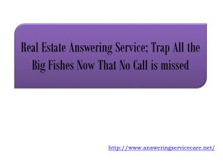 Real Estate Answering Service; Trap All the Big Fishes Now