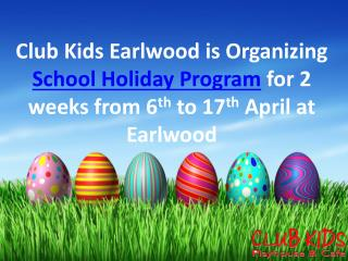 School Holiday Program from 6th to 17 April 2015 at Earlwood