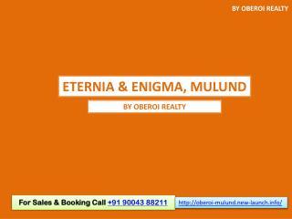 Oberoi Exotica Eternia & Enigma Pre Launch by Oberoi Realty