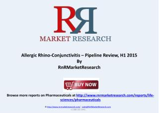 Allergic Rhino-Conjunctivitis – Pipeline Review, H1 2015