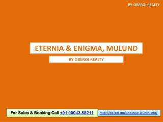 New Launch Oberoi Eternia & Enigma by Oberoi Realty, Mulund