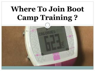 Where To Join Boot Camp Training ?