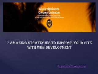 7 Amazing Strategies To Improve Your Site With Web Developme