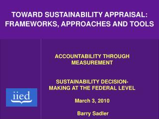 TOWARD SUSTAINABILITY APPRAISAL: FRAMEWORKS, APPROACHES AND TOOLS