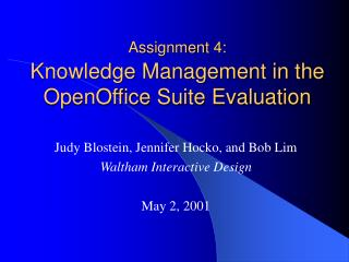 Assignment 4:  Knowledge Management in the OpenOffice Suite Evaluation