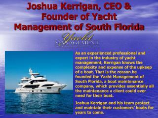 Joshua Kerrigan, CEO & Founder of Yacht Management Florida