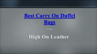 Leather Carry On Duffel - High On Leather