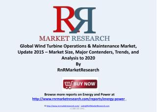 Global Wind Turbine Operations & Maintenance Market to 2020