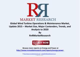 Global Wind Turbine Operations & Maintenance Market to 2020
