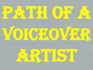 Path of a Voiceover Artist