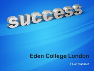 Eden College London - Fakir Hossain