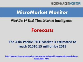 The Asia-Pacific PTFE Market Forecast 2019