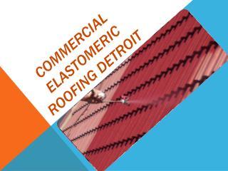 Commercial Elastomeric Roofing Detroit