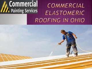Commercial Elastomeric Roofing in OHIO