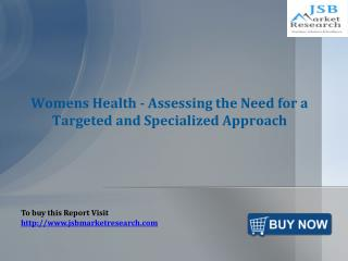 JSB Market Research: Womens Health - Assessing the Need for