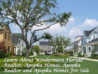 Learn About Windermere Florida Realtor, Apopka Homes, Apopka