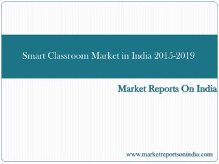 Smart Classroom Market in India 2015-2019