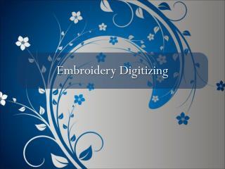 The Basics of Embroidery Digitizing