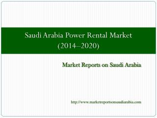 Saudi Arabia Power Rental Market (2014-2020)