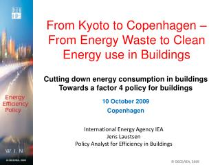International Energy Agency IEA  Jens Laustsen Policy Analyst for Efficiency in Buildings