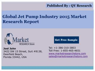 Global Jet Pump Industry 2015 Market Analysis Survey Researc