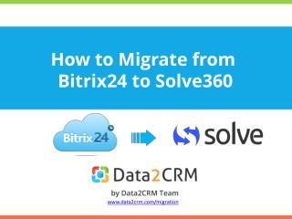 Bitrix24 to Solve360: Direct Migration in Several Steps