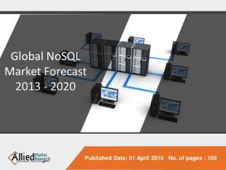 Global NoSQL Market Forecast 2013 - 2020