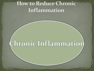 How to Reduce Chronic Inflammation